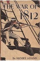 The War of 1812, [Jan 01, 1944] Adams, Henry