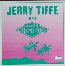 Jerry Tiffe At The Las Vegas Tropicana  Autographed CD - $14.95