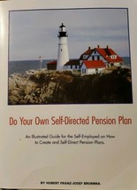DO YOUR OWN SELF-DIRECTED PENSION PLAN By Hubert Franz-josef Bromma - $9.49