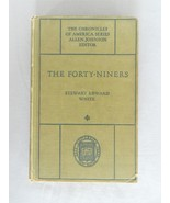 The Forty-Niners– The Chronicles Of America Series - HC Book - $10.00