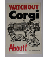 CORGI DOG SIGN - WATCH OUT CORGI ABOUT - $3.93