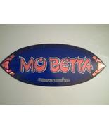 Mo Betta Socially Hazardous Skateboard/Computer/Bumper Sticker -B NEW!  - $0.10