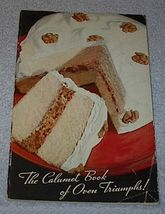 Recipe Cookbook Calumet Baking Powder Book of Oven Triumphs - $5.00