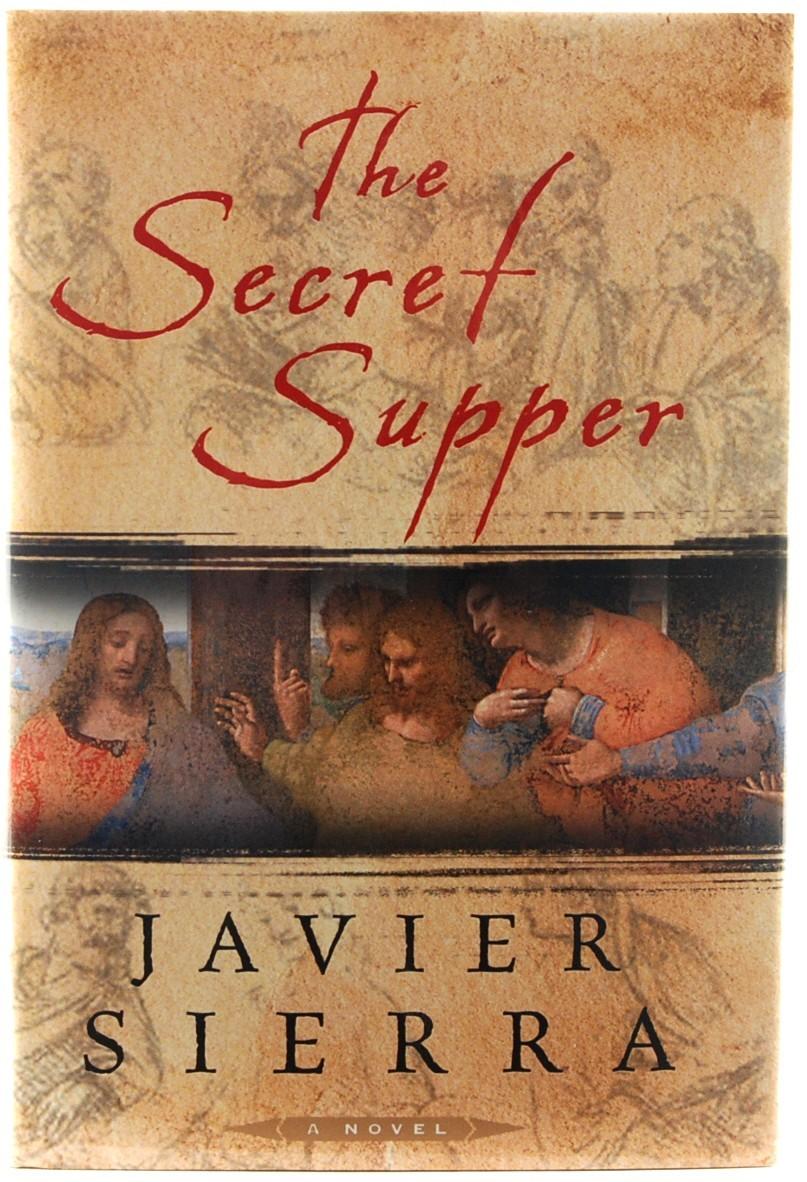 The Secret Supper Javier Sierra Leonardo da Vinci Last Supper Historical Novel