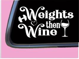 """Weights then Wine TP006 vinyl 6"""" Decal Sticker running mom runner - $3.99"""