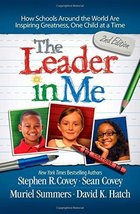 The Leader in Me: How Schools Around the World Are Inspiring Greatness, One Chil image 1