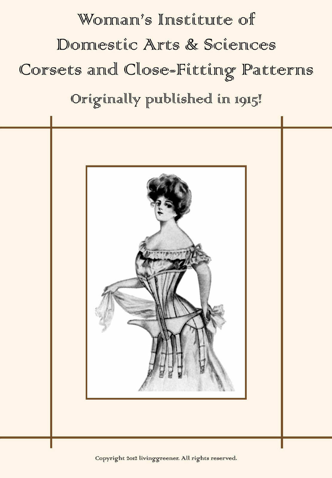 1915 CORSETS Sewing Book How To MAKE Select Wear Care Bust Ruffles Waists DIY
