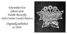 1910 Gibson Girl Vintage Irish Crochet Butterfly Motif Applique Pattern ... - $5.99