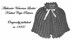 1885 Victorian Dickensian Knit Knitted Cape Pattern Diy Historical Village Garb