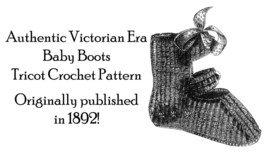 Baby Boots Crochet Pattern Tunisian Tricot Victorian Crochet 1892 Infant... - $5.99