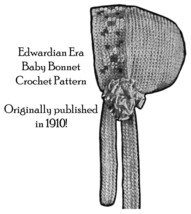 1910 Edwardian Gibson Girl Baby Crochet Bonnet Pattern DIY Historic Infant Cap 4 image 1