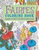 Fairies Coloring Book: Charming Pictures of the Sprites from Folklore (C... - £4.89 GBP