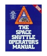 Space Shuttle Operator's Manual, Revised Edition [Paperback] By Kerry Ma... - $39.99