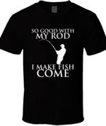 So Good With My Rod I Make Fish Come Men Adult Fishing T-Shirt Black Nav... - $19.99