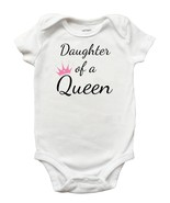 Daughter of a Queen One Piece Bodysuit, Daughter of a Queen Shirt - $13.99