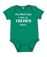 My Dad Says I am a Boston Celtics Fan Cute Baby Boy Bodysuit Creeper  - $8.98