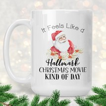 New Mug - It Feels Like A Hallmark Christmas Movie Kind Of Day - $10.99+