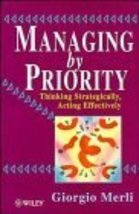 Managing by Priority: Thinking Strategically, Acting Effectively [Dec 01... - $32.19