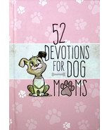 52 Devotions For Dog Moms NEW Hardcover Christian Inspirational Stories - $10.23