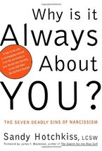 Why Is It Always About You? : The Seven Deadly Sins of Narcissism [Paperback] Ho image 1