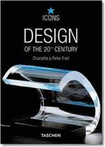 Design of the 20th Century (TASCHEN Icons Series) Charlotte Fiell and Peter  Fie