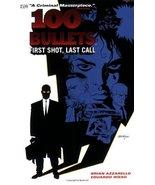 100 Bullets Vol. 1: First Shot, Last Call Azzarello, Brian - $4.94