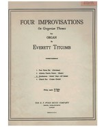 Four Improvisations For Organ ~ Gaudeamus ~ Everett Titcomb ~ Sheet Music - $10.84