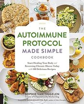 The Autoimmune Protocol Made Simple Cookbook: Start Healing Your Body an... - $7.74