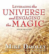 Leveraging the Universe and Engaging the Magic Dooley, Mike - $24.75