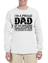 Men's Long Sleeve I'm A Proud Dad Of An Awesome Daughter Fun Tee - $14.94+