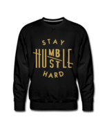 Stay Humble Hustle Hard Premium Sweatshirt - $25.95+