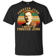 Carl Jung Forever Jung I Wanna Be Forever Jung Men T-Shirt S-6XL - $15.98+
