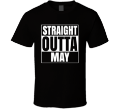 Straight Outta May Compton Style Birthday Celebration Parody T Shirt - $19.99
