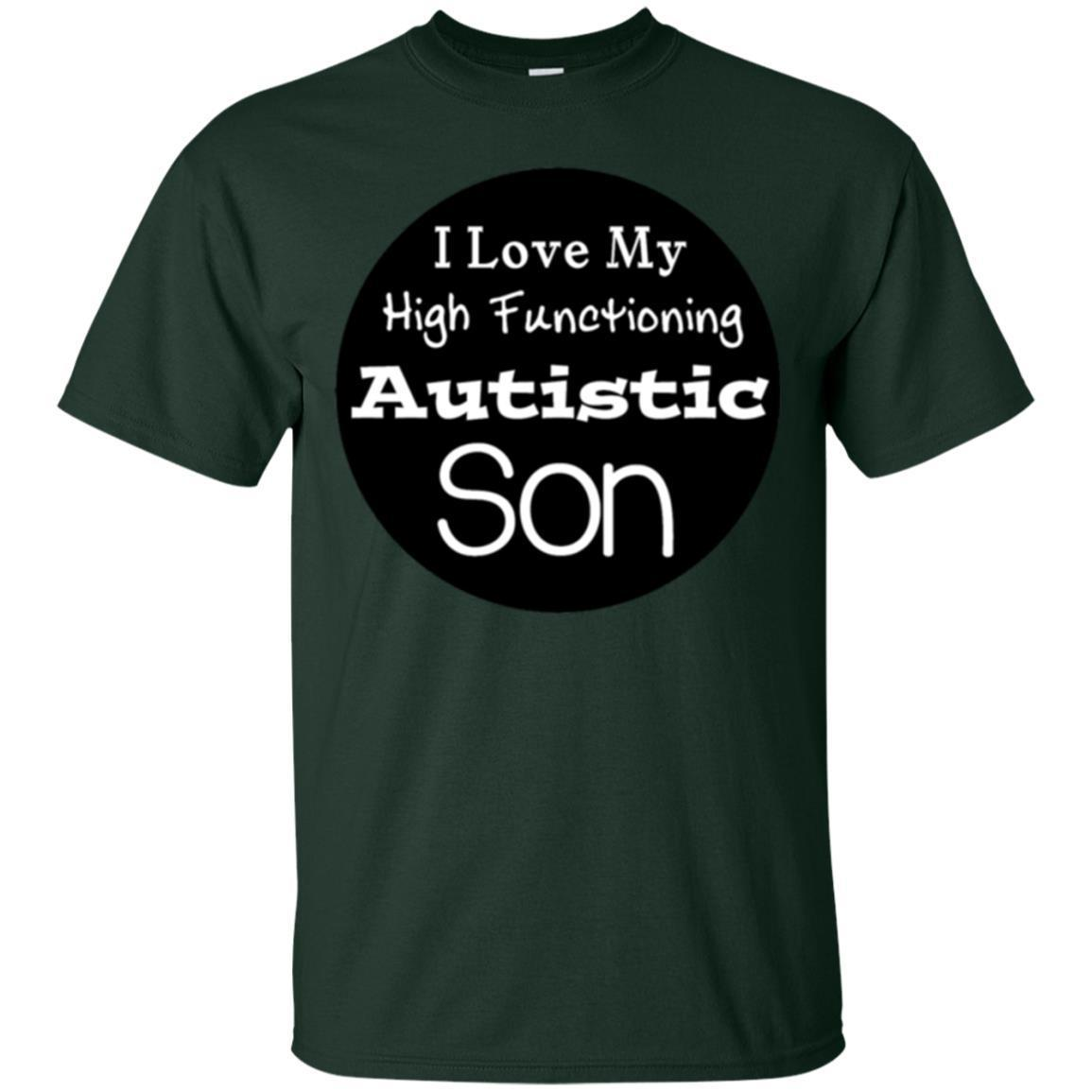 I Love High Functioning Autistic Son T-Shirt