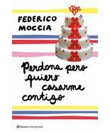 Perdona pero quiero casarme contigo (Planeta Internacional) (Spanish Edi... - $16.99