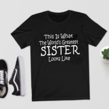 Worlds Greatest SISTER T Shirt Mothers Day Birthday Sibling Gift Tee T S... - $35.99+