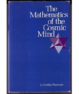 Mathematics of the Cosmic Mind [Sep 01, 1970] Plummer, L. Gordon - $250.00