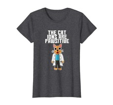 New Shirts - Cute Science New Newion Chemistry Pawsitive Element T-Shirt... - $19.95+