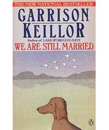 We Are Still Married by Garrison Keillor - $4.25