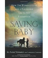Saving Baby: One Woman's Love for a Racehorse : New Hardcover @ - $24.95