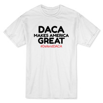 DACA Makes America Great Youth Rights #DefendDACA Men's White Immigrant ... - $9.89+