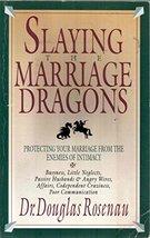 Slaying the Marriage Dragons Rosenau, Douglas - $8.86