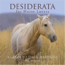 Desiderata for Horse Lovers : A Guide to Life and Happiness : Max Ehrman... - $10.95