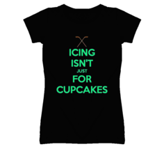 Icing Isn't Just For Cupcakes T Shirt - $22.99+