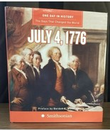 JULY 4, 1776 - ONE DAY IN HISTORY 2006 HARD COVER - $14.45