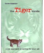 The Tiger Inside : Your Cat :  David Alderton - New Hardcover  @ZB - $12.95