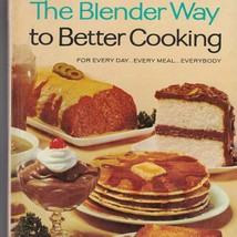 The Blender Way To Better Cooking Hamilton Beach Hardcover Cookbook 1965 - $9.39