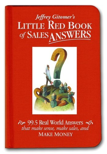 Primary image for Little Red Book of Sales Answers: 99.5 Real World Answers That Make Sense, Make