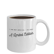 Coffee Mug - I Am Not Special I'm Just A Limite... - $14.95