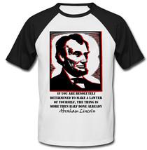 Abraham Lincoln Half Done Quote - New Cotton Baseball Tshirt - $27.10